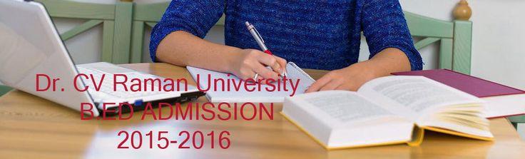 Dr. CV Raman University B.Ed 2015-16 | Dr. CV Raman University B.Ed Eligibility 2015-16