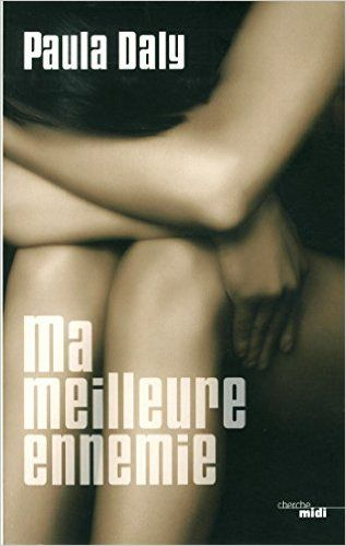Ma meilleure ennemie: Amazon.fr: Paula DALY, Florianne VIDAL: Livres