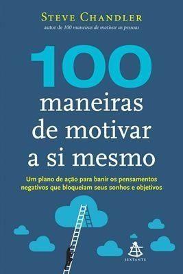 100 MANEIRAS DE MOTIVAR A SI MESMO - Coisas de Terreiro