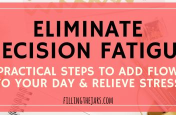 """Eliminate Decision Fatigue -- Add """"Flow"""" to Your Day 
