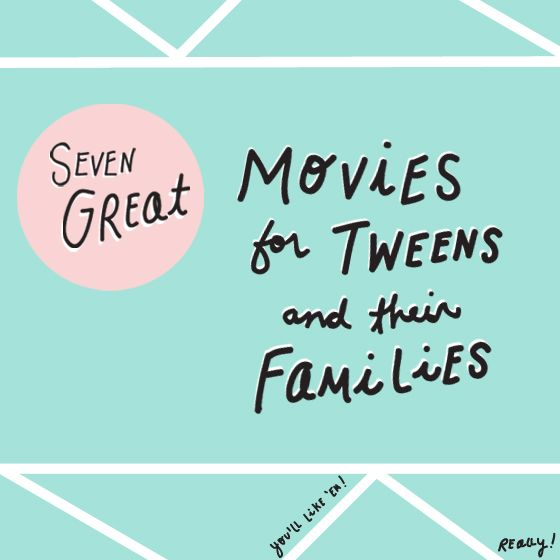 7 Great Movies for Tweens and their Families