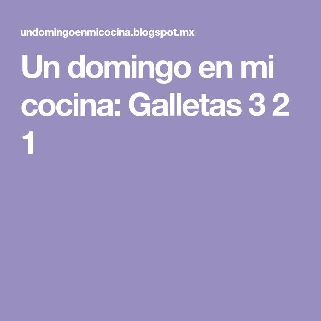 Un domingo en mi cocina: Galletas 3 2 1