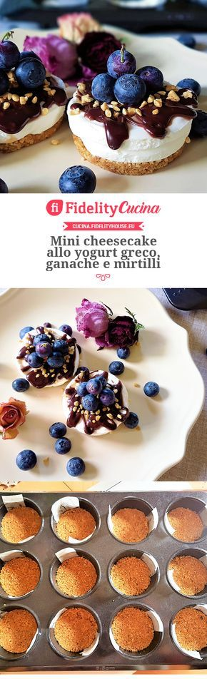 Mini cheesecake allo yogurt greco, ganache e mirtilli