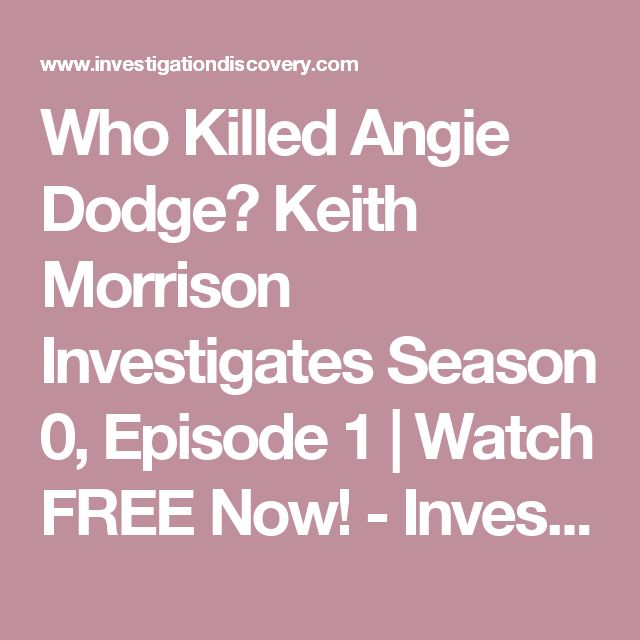 Who Killed Angie Dodge? Keith Morrison Investigates Season 0, Episode 1   Watch FREE Now! - Investigation Discovery