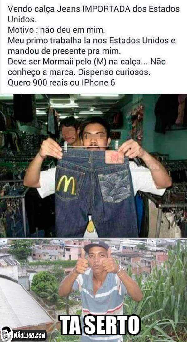 Era essa calça que você queria?