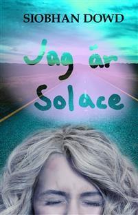 Siobhan Dowd. Jag är Solace. Holly bor hos en forsterfamilj i England. Hon trivs inte och när hon hittar en blond peruk bestämmer hon sig för att lifta till Irland för att hitta sin mamma. En resa bland minnen som leder henne till sitt rätta jag.