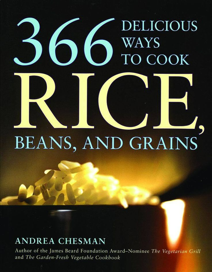 366 DELICIOUS WAYS TO COOK RICE, BEANS, AND GRAINS - Pinetree Garden Seeds - Crafts,Books