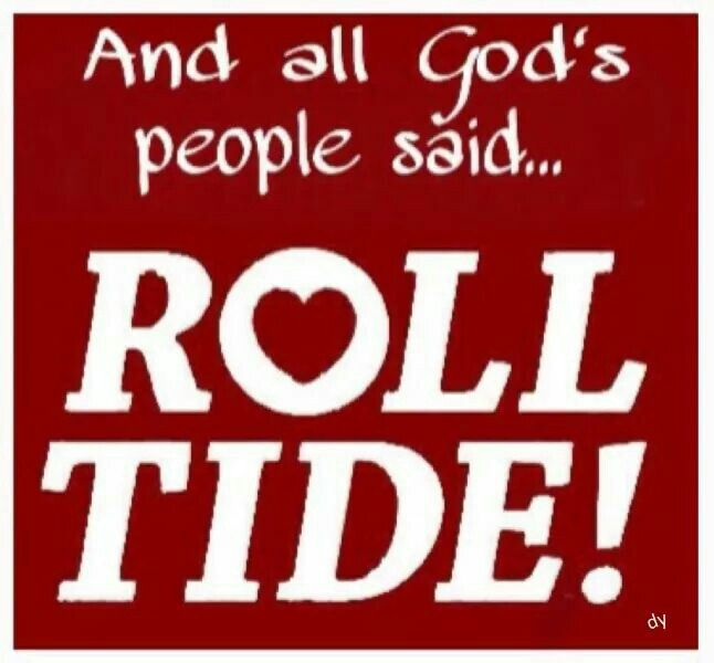 All God's People said ROLL TIDE