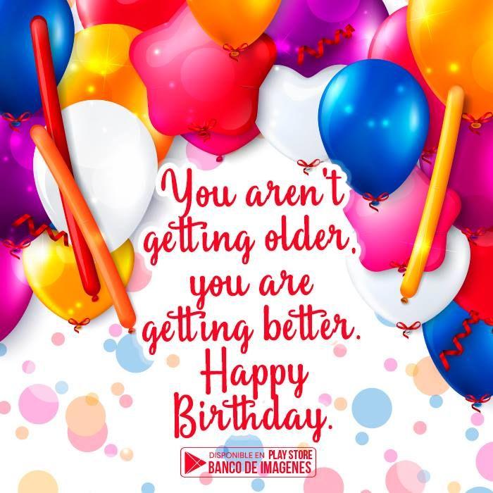 Nuevas Imagenes Con Mensajes De Happy Birthday En Ingles Happy Birthday Getting Old Birthday