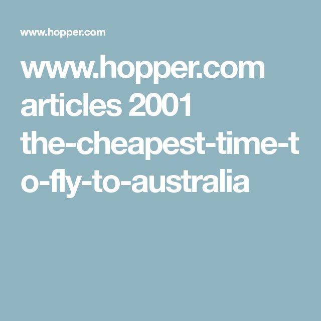 www.hopper.com articles 2001 the-cheapest-time-to-fly-to-australia