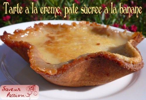 tarte à la crème, pate sucrée à la banane