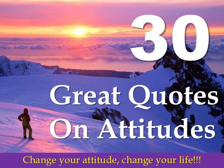 30 Great Quotes On Attitude!!! by Sompong Yusoontorn via slideshare
