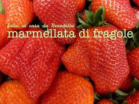 MARMELLATA DI FRAGOLE FATTA IN CASA DA BENEDETTA