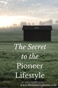 Discover how the pioneers lived and how we can learn from them!