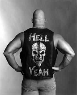 """Hell, Yeah."" Stone Cold, Steve Austin."