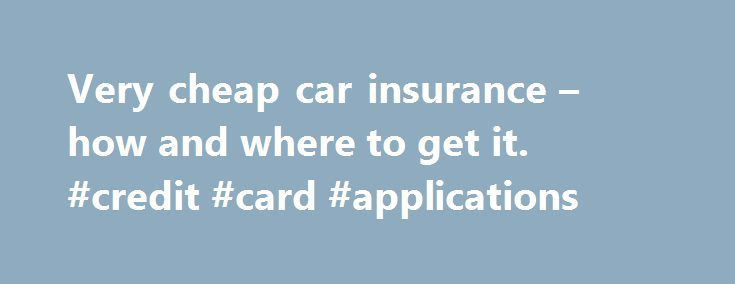 Very cheap car insurance – how and where to get it. #credit #card #applications http://insurance.remmont.com/very-cheap-car-insurance-how-and-where-to-get-it-credit-card-applications/  #very cheap car insurance # Serious about finding the very cheapest car insurance? Then relax, make a cup of tea and read the money saving information on this site. There is a lot of it; some old and accepted advice but also a lot of ideas you may never have thought of so please be […]The post Very cheap car…