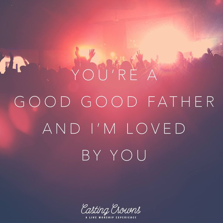 Lyric powerful christian song lyrics : Best 25+ Good father quotes ideas on Pinterest | Being a father ...