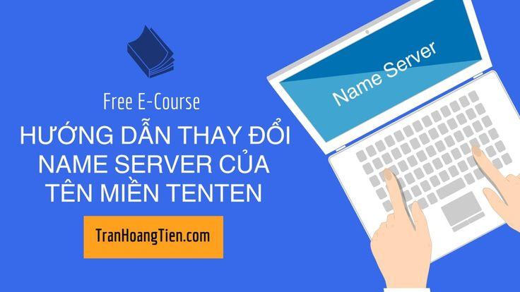 Hướng dẫn thay đổi Name Server tại nhà cung cấp tên miền TenTen