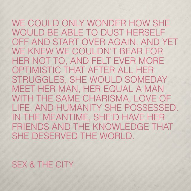 Sex & The City quotes.  Charlotte York.  Carrie Bradshawn.  Sex and The City.  Quotes.