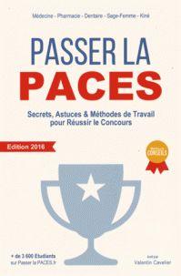 Valentin Cavelier - Passer la PACES - Secrets, astuces & méthodes de travail pour réussir le concours.