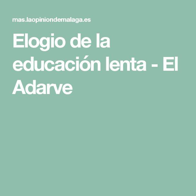 Elogio de la educación lenta - El Adarve
