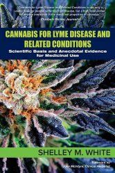 Cannabis for Lyme Disease & Related Conditions: Scientific Basis and Anecdotal Evidence for Medicinal Use | What is Lyme Disease?