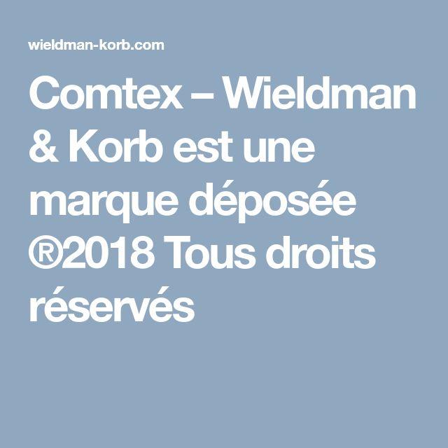 Comtex – Wieldman & Korb est une marque déposée ®2018 Tous droits réservés