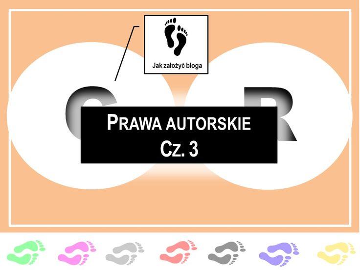 Prawa autorskie cz. 3  www.jakzalozycbloga.com.pl