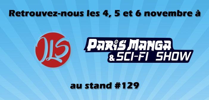 L'équipe de Japan LifeStyle vous donne rendez-vous à Paris Manga & Sci-Fi Show le 4, 5 et 6 novembre prochain ! A l'occasion du salon et uniquement durant ces trois jours, Japan Lif…