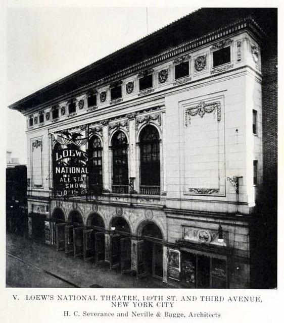 Loew's National Theatre, 149th St. & Third Ave., New York City (Bronx) - opened in 1910.  Claimed to be the first theater Marcus Loew built himself. Was continuously open until the 1970s when it finally closed and was later demolished.
