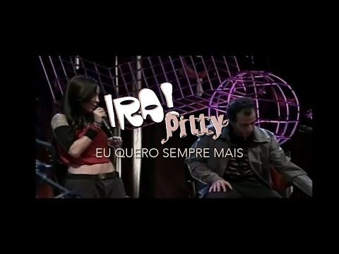 world songs for my heart: Ira! e Pitty - Eu Quero Sempre Mais