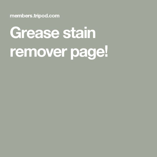 Grease stain remover page!