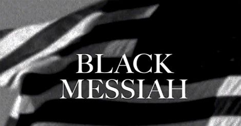 """D'Angelo  Album available on ITunes  12 AM 12/15/14.  """"Black Messiah is not one man. It's a feeling that, collectively, we are all that leader."""""""