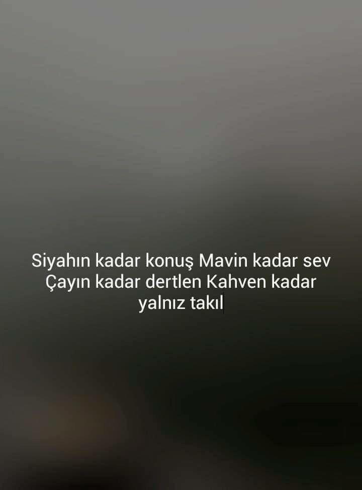 ✔Qaran qədər danış Mavin qədər sev Çayın qədər dərtləş Qəhvən qədər yalnız gəz
