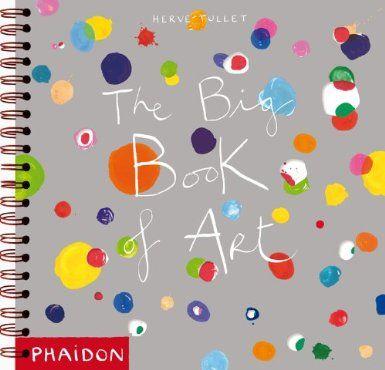 The Big Book Of Art (Libri per bambini): Amazon.es: Herve Tullet: Libros
