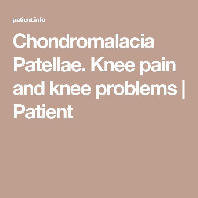 Chondromalacia Patellae. Knee pain and knee problems | Patient