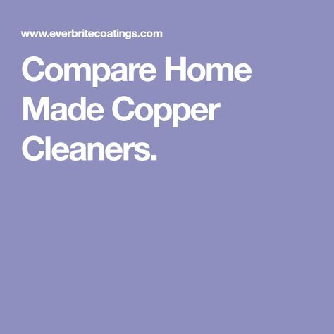 Compare Home Made Copper Cleaners.