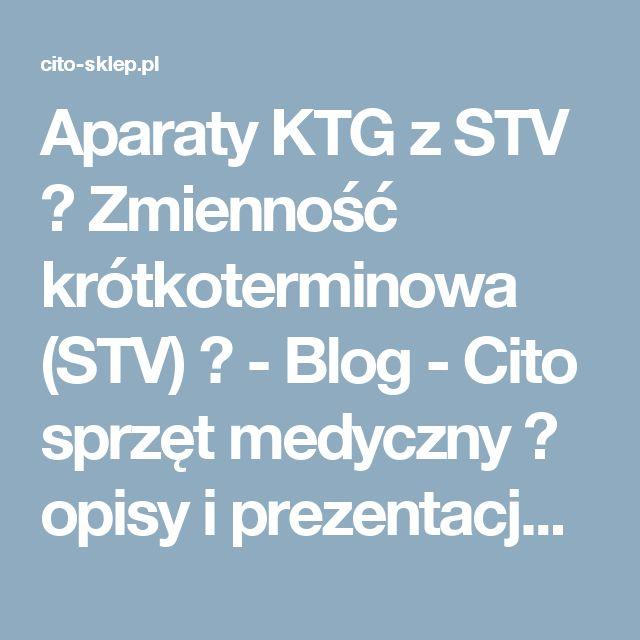 Aparaty KTG z STV ◉ Zmienność krótkoterminowa (STV) ◉ - Blog - Cito sprzęt medyczny ❖ opisy i prezentacje sprzętu medycznego ❖