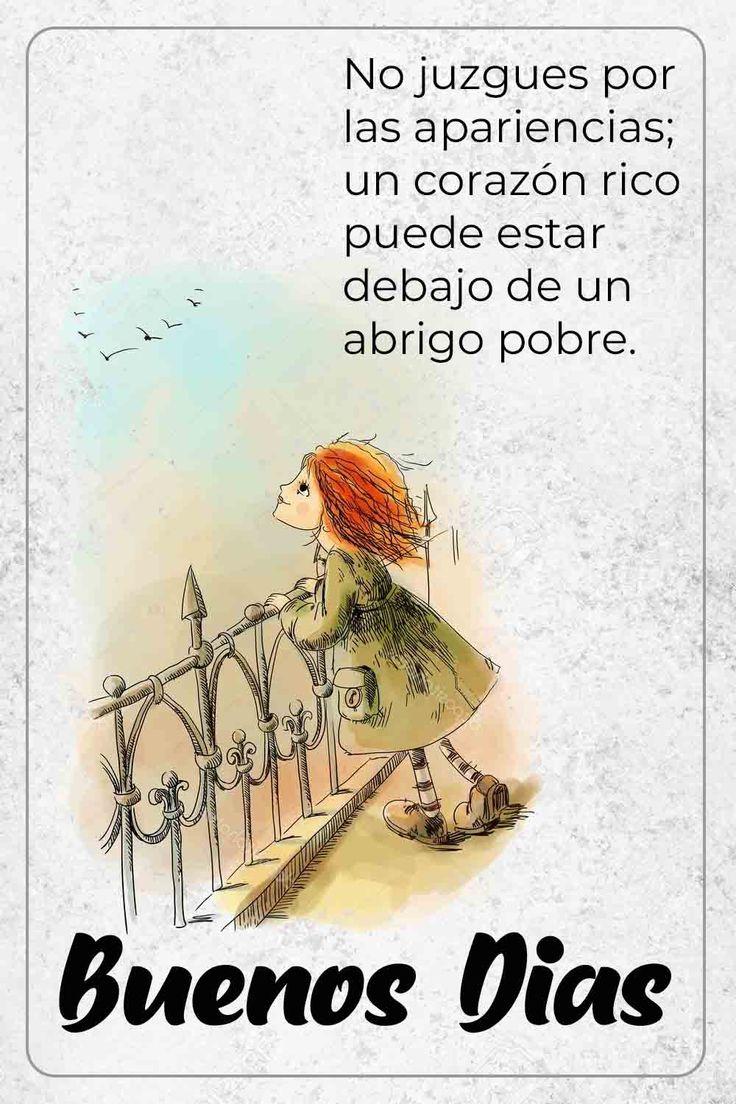 No juzgues por las apariencias; un corazón rico puede estar debajo de un abrigo pobre. Good Morning In Spanish, Spanish Quotes, Flowers, Travel, Texts, Amor, Good Morning Greetings, Viajes, Destinations