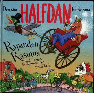 Halfdan Rasmussen (f. 1915): Den store Halfdan for de små : Rapanden Rasmus og andre sange