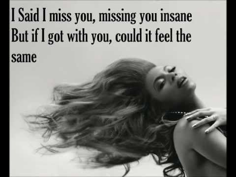 """♪It don't matter who you are, it's so simple a feeling, but it's everything""""  I miss you - Beyonce"""