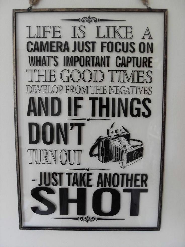 LIFE IS LIKE A CAMERA FOCUS ON WHAT'S IMPORTANT  GLASS WALL CHIC N SHABBY SIGN