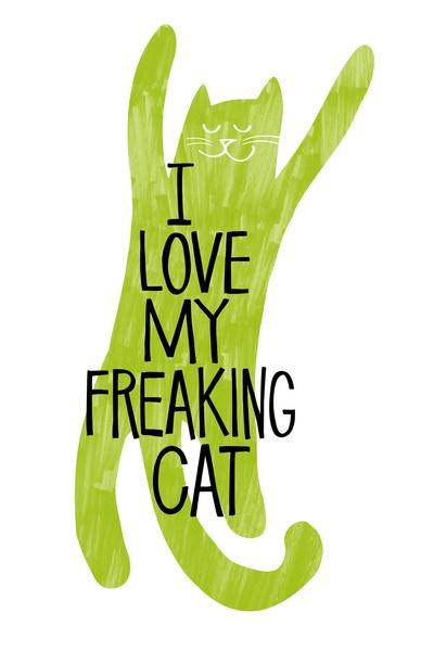 I love my freaking cat. Art Print