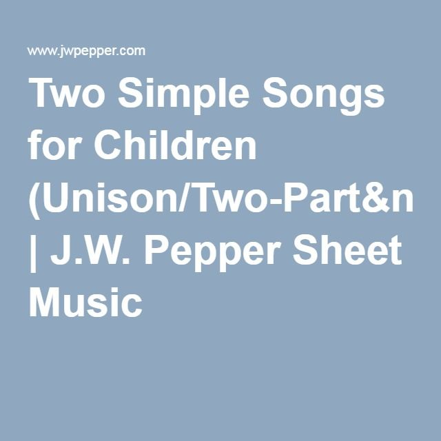 Two Simple Songs for Children (Unison/Two-Part&nb | J.W.  Pepper Sheet Music Simple gifts and Peaceful Alleluia