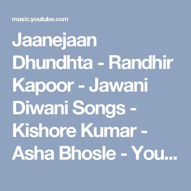 Jaanejaan Dhundhta - Randhir Kapoor - Jawani Diwani Songs - Kishore Kumar - Asha Bhosle - YouTube Music
