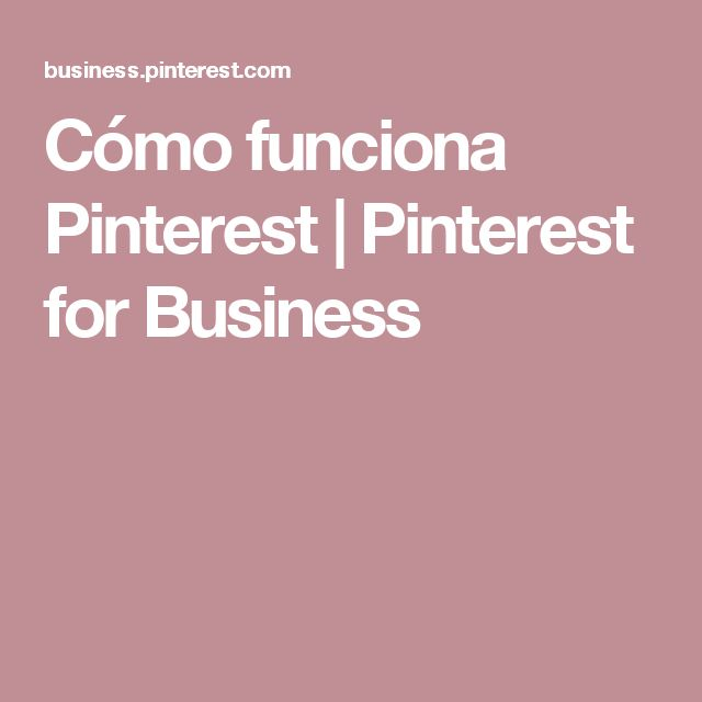 Cómo funciona Pinterest | Pinterest for Business