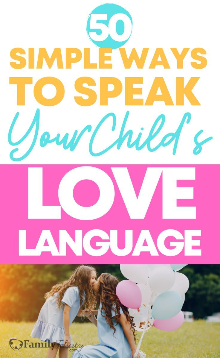 Love Language: 50 Simple Ways to Speak Your Child's Love Language  – Christian Parenting