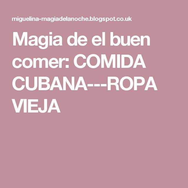Magia de el buen comer: COMIDA CUBANA---ROPA VIEJA