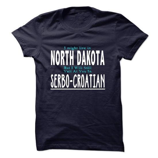 I live in NORTH DAKOTA I CAN SPEAK SERBO CROATIAN T Shirts, Hoodies. Get it now ==► https://www.sunfrog.com/LifeStyle/I-live-in-NORTH-DAKOTA-I-CAN-SPEAK-SERBO-CROATIAN.html?41382