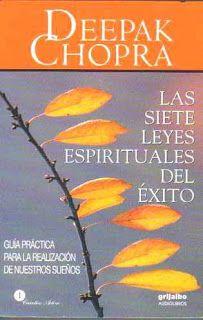 Libros Gratis en la web. Comentarios y Enlaces: Las Siete Leyes Espirituales del Éxito de Deepak Chopra